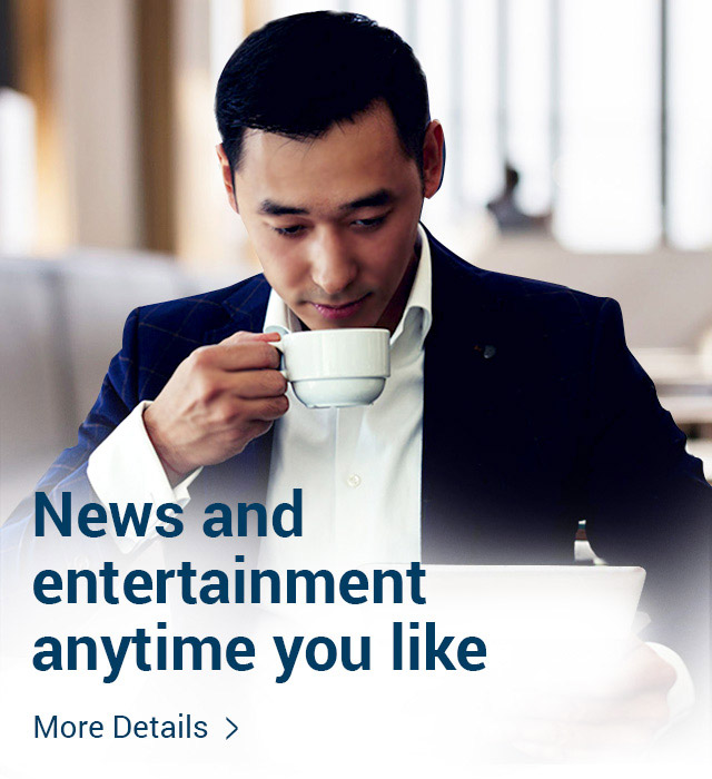 News and entertainment anytime you like More details >