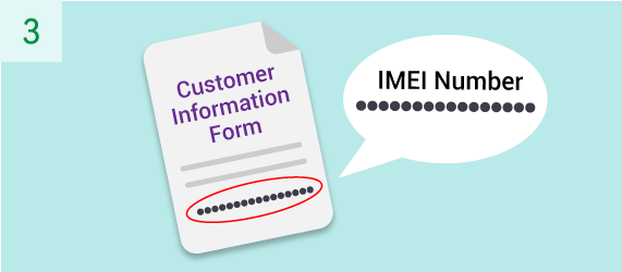 Please provide all the information requested on the Customer Information Form, including a 15-digit IMEI number of your eye3 device